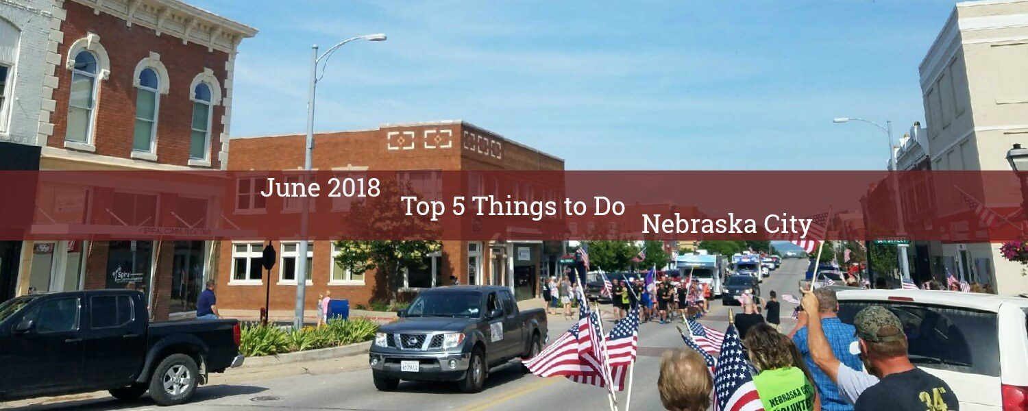 top 5 things to do in Nebraska City June 2018 scene of downtown parade